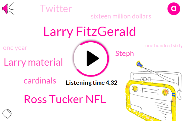 Larry Fitzgerald,Ross Tucker Nfl,Larry Material,Cardinals,Football,Steph,Twitter,Sixteen Million Dollars,One Year,One Hundred Sixty Three Million Dollars,Eight Five Million Dollars,Eight Five Million Dollar,Eleven Million Dollar,One Million Dollars