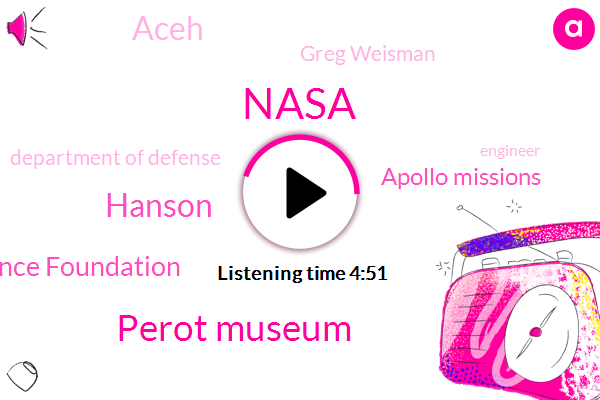 Nasa,Perot Museum,Hanson,National Science Foundation,Apollo Missions,Aceh,Greg Weisman,Department Of Defense,Engineer,Dallas,Hinson,Four Hundred Thousand Dollars,Five Six Years