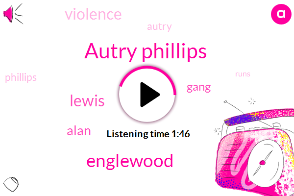 Autry Phillips,Englewood,Lewis,Alan