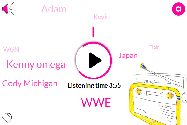 WWE,Kenny Omega,Cody Michigan,Japan,Adam,Kevin,WGN,Flair,Tokyo,Russell