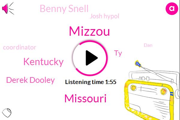 Mizzou,Missouri,Kentucky,Derek Dooley,TY,Benny Snell,Josh Hypol,Coordinator,DAN,Two Hundred Twenty Four Yards