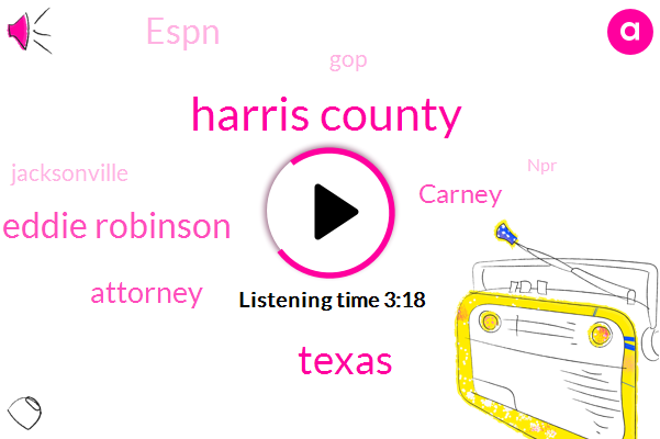 Houston,Harris County,Texas,Eddie Robinson,Attorney,Carney,Espn,GOP,Jacksonville,NPR,Huston,Sri Preston,Official,Fort Ben,Reporter,Fort Bend,George,Jones