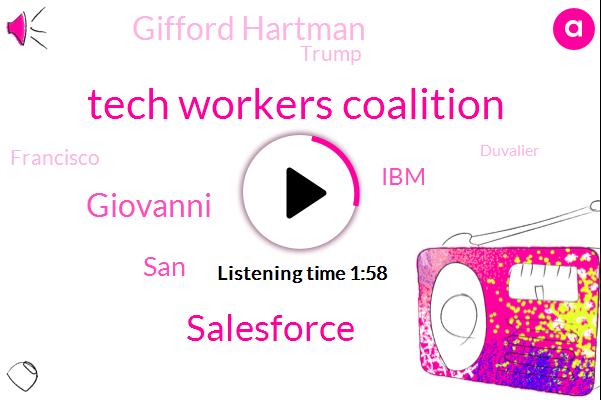 Tech Workers Coalition,Salesforce,Giovanni,SAN,IBM,Gifford Hartman,Donald Trump,Francisco,Duvalier,Microsoft,Amazon,Eighty Days,Four Years