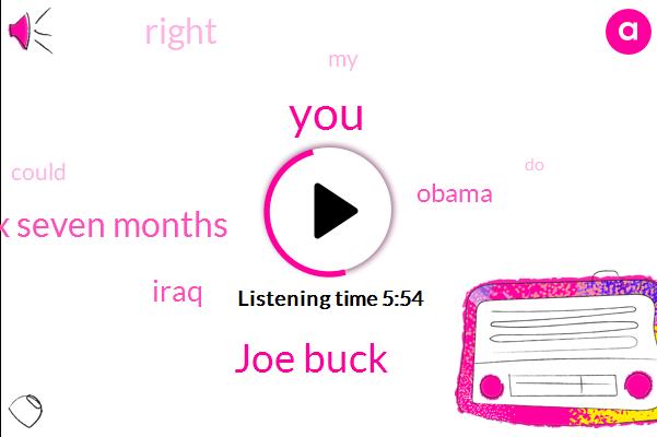 Joe Buck,Six Seven Months,Iraq,Barack Obama