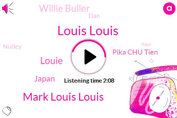 Louis Louis,Mark Louis Louis,Louie,Japan,Pika Chu Tien,Willie Buller,DAN,Nutley,Paul,Emily,Twitter,Facebook,Fifty Four Second,Sixty Years