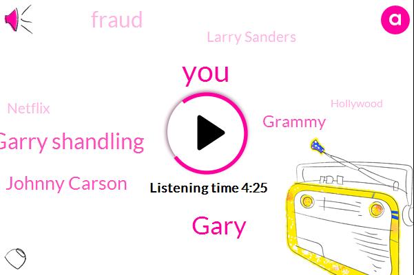 Gary,Garry Shandling,Johnny Carson,Grammy,Fraud,Larry Sanders,Netflix,Hollywood,Judd Appetito,Writer,Producer,Director,Ten Percent
