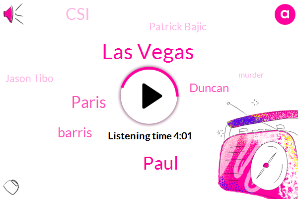 Las Vegas,Paul,Paris,Barris,Duncan,CSI,Patrick Bajic,Jason Tibo,Murder,Keira,COX,Four Months
