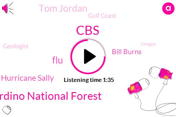 CBS,San Bernardino National Forest,FLU,Hurricane Sally,Bill Burns,Tom Jordan,Gulf Coast,Geologist,Oregon,Metro Airport,Detroit