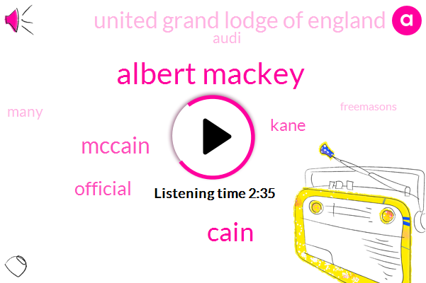 Albert Mackey,Cain,Mccain,Official,Kane,United Grand Lodge Of England,Audi