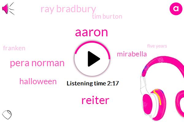 Aaron,Reiter,Pera Norman,Mirabella,Halloween,Ray Bradbury,Tim Burton,Franken,Five Years