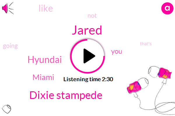 Jared,Dixie Stampede,Hyundai,Miami