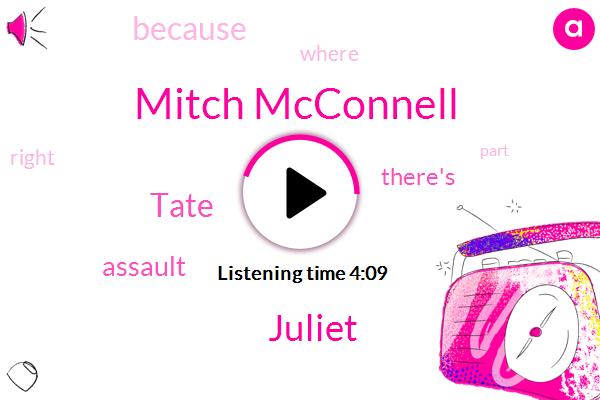 Mitch Mcconnell,Juliet,Tate,Assault