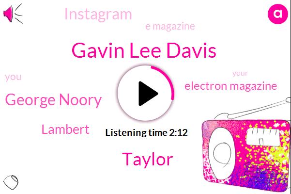 Gavin Lee Davis,Taylor,George Noory,Lambert,Electron Magazine,Instagram,E Magazine