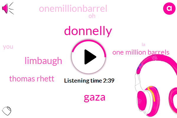 Donnelly,Gaza,Limbaugh,Thomas Rhett,One Million Barrels,Onemillionbarrel