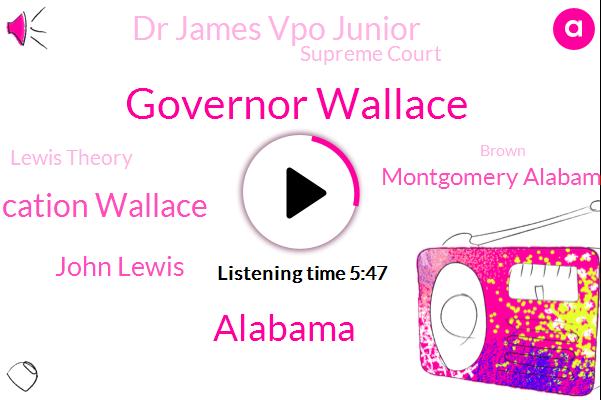 Governor Wallace,Education Wallace,John Lewis,Alabama,Montgomery Alabama,Dr James Vpo Junior,Supreme Court,Lewis Theory,Brown,Lacey Pe,Louis,Congressman,House Of Representatives,Washington,Keurig Asian,Federal Government,Carter,Ryan