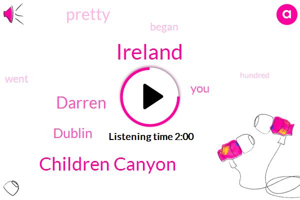 Ireland,Children Canyon,Darren,Dublin