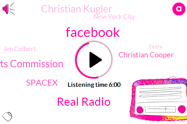 Facebook,Real Radio,Human Rights Commission,Spacex,Christian Cooper,Christian Kugler,New York City,Jim Colbert,Dutta,Minneapolis,Berry