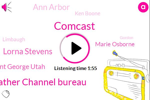 Comcast,WJR,Weather Channel Bureau,Lorna Stevens,Adam Saint George Utah,Marie Osborne,Ann Arbor,Ken Boone,Limbaugh,Gordon