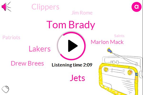 Tom Brady,Jets,Lakers,Drew Brees,Marlon Mack,Clippers,Jim Rome,Patriots,Saints,Nuggets,Josh Allen,Chris Carson,Panthers,Colts,Mike D'antoni,Packers,Cam Newton,Aaron Rodgers,Washington,Raiders