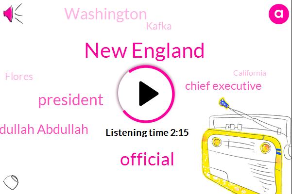 New England,Official,President Trump,Abdullah Abdullah,Chief Executive,Washington,Kafka,Flores,California,Hosni Mubarak,BBC,Ashraf Ghani,Afghanistan,Dolly J.,New Hampshire,Three Weeks,Twenty Days,Five Year