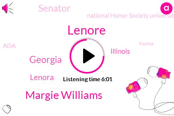 Lenore,Margie Williams,Georgia,Lenora,Illinois,Senator,National Honor Society University Puget Sound,ADA,Florida,Alison Paradise,New York,Roar,Thirty Years,Four Minutes,Six Year,One Day