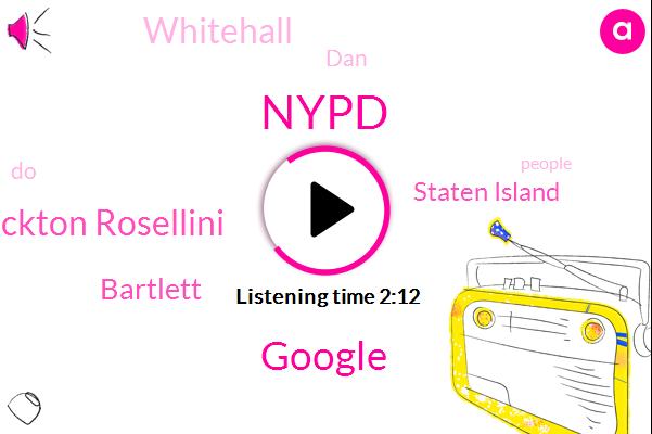 Nypd,Google,Alice Stockton Rosellini,Bartlett,Staten Island,Whitehall,DAN