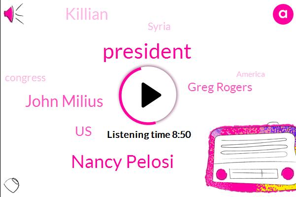 President Trump,Nancy Pelosi,John Milius,United States,Greg Rogers,Killian,Syria,Congress,America,Nancy Chuck Feinstein,Jaden,Honduras,Kilian,Salem,Sean Connery,Daily Mail,Rape,Fox News,Government