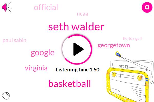 Seth Walder,Basketball,Virginia,Georgetown,Google,Official,Ncaa,Paul Sabin,Florida Gulf,Kentucky,Ten Years
