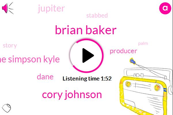 Brian Baker,Cory Johnson,Elaine Simpson Kyle,Dane,Producer