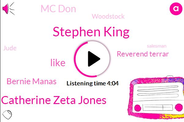 Stephen King,Catherine Zeta Jones,Bernie Manas,Reverend Terrar,Mc Don,Woodstock,Jude,Salesman,Depression,Kate,Eight Weeks,Five Thousand Dollars,Four Year