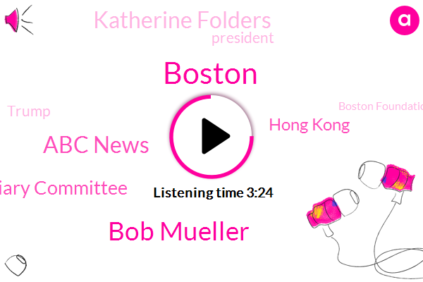 Boston,Bob Mueller,Abc News,House Judiciary Committee,Hong Kong,Katherine Folders,President Trump,Donald Trump,Boston Foundation,ABC,Director,Supreme Court,Russia,Cbs News,Toledo City Council,Charles Steven Stubby,National Intelligence,Jim Priscilla