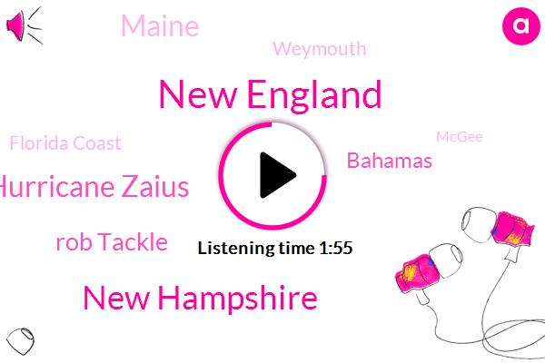 New England,New Hampshire,Hurricane Zaius,Rob Tackle,Bahamas,Maine,Weymouth,Florida Coast,Mcgee,Zack Green,Woburn,Florida,Massachusetts,Boston
