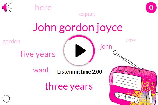 John Gordon Joyce,Three Years,Five Years