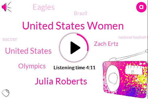 United States Women,Julia Roberts,United States,Olympics,Zach Ertz,Eagles,Brazil,Soccer,National Football League,Boone,Haiti,Chicago Red Stars,Santa Clara University,Swissamerica,Philly