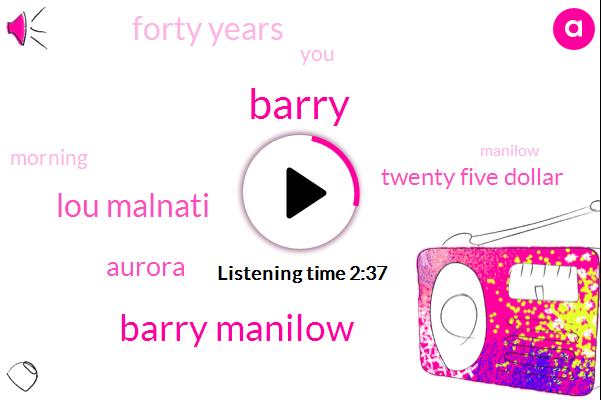 Barry Manilow,Barry,Lou Malnati,Aurora,Twenty Five Dollar,Forty Years