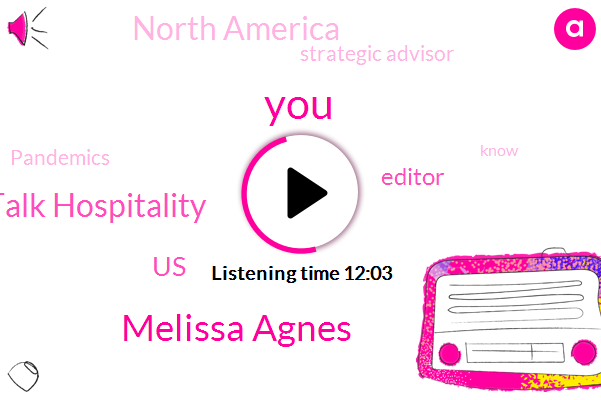 Melissa Agnes,Slick Talk Hospitality,United States,Editor,North America,Strategic Advisor,Pandemics,Lissa,Brennan,RAY