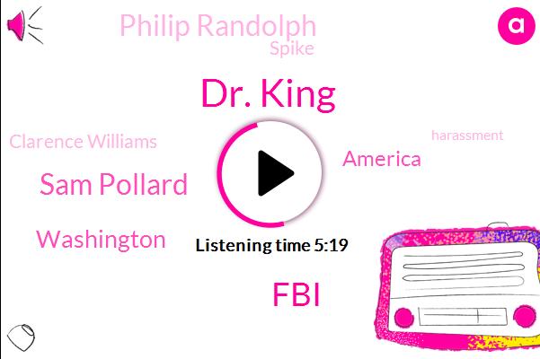 Dr. King,FBI,Sam Pollard,Washington,America,Philip Randolph,Spike,Clarence Williams,Harassment,Sam Polish,Jaeger Hoover,Jake,York,Director,Stanley,Toronto
