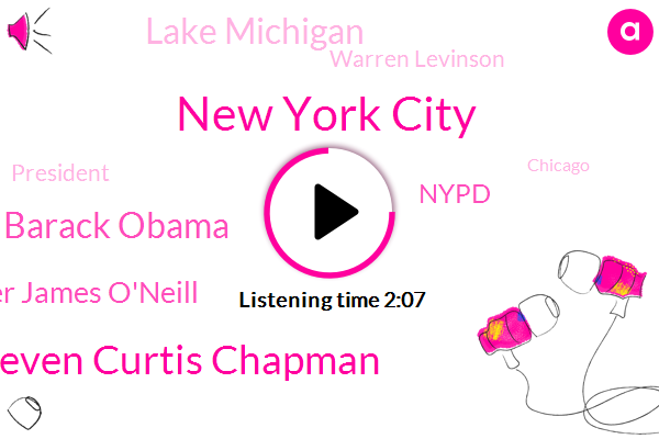 New York City,Steven Curtis Chapman,Barack Obama,Commissioner James O'neill,Nypd,Lake Michigan,Warren Levinson,President Trump,Chicago,Five Hundred Million Dollar,Ten Years,Two Years