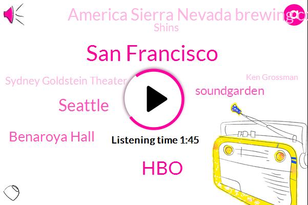 San Francisco,HBO,Seattle,Benaroya Hall,Soundgarden,America Sierra Nevada Brewing Company,Shins,Sydney Goldstein Theater,Ken Grossman,Walmart,Dr Camera,Founder,NPR