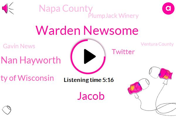 Warden Newsome,Jacob,Dr Nan Hayworth,University Of Wisconsin,Twitter,Napa County,Plumpjack Winery,Gavin News,Ventura County,UM