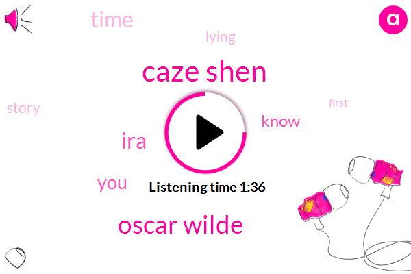 Caze Shen,Oscar Wilde,IRA