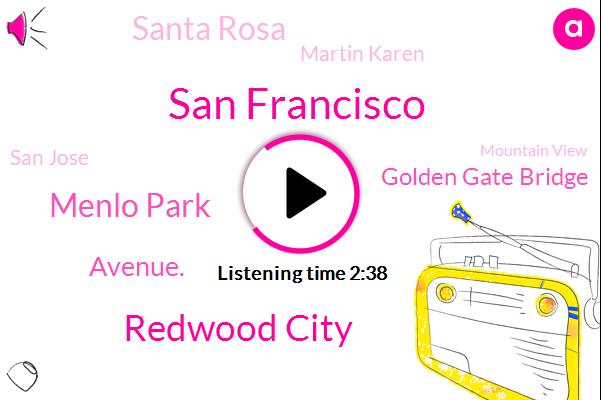 San Francisco,Redwood City,Kcbs,Menlo Park,Avenue.,Golden Gate Bridge,Santa Rosa,Martin Karen,San Jose,Mountain View,CBS,Oakland,Alcatraz,Hayward,Sullivan,Sixty Seven Degrees,Forty Five Years