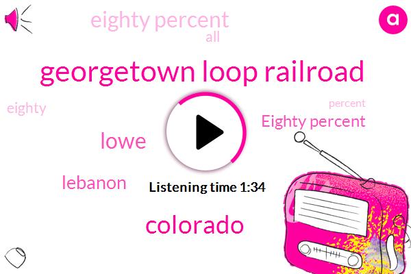 Georgetown Loop Railroad,Colorado,Lowe,Lebanon,Eighty Percent