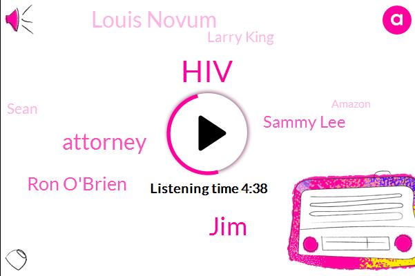 HIV,JIM,Attorney,Ron O'brien,Sammy Lee,Louis Novum,Larry King,Sean,Amazon,Melissa,Partner,Kathy,Thirty Years