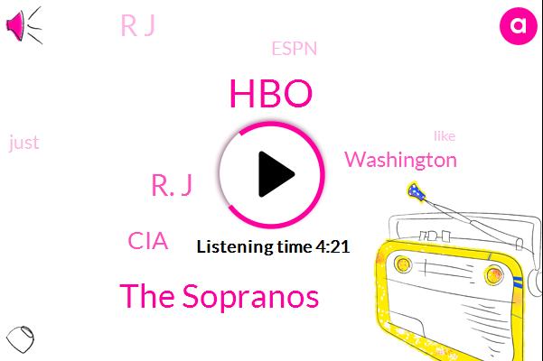 HBO,The Sopranos,R. J,CIA,Washington,R J,Espn