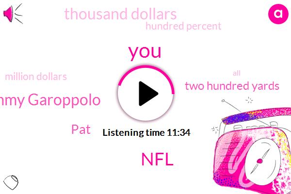 NFL,Jimmy Garoppolo,PAT,Two Hundred Yards,Thousand Dollars,Hundred Percent,Million Dollars,Two Weeks