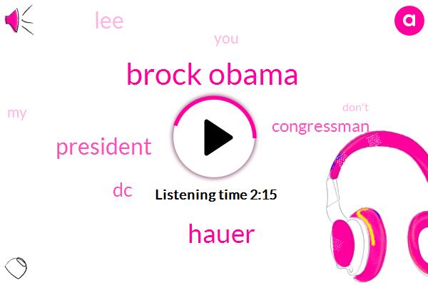 Brock Obama,Hauer,President Trump,DC,Congressman,LEE