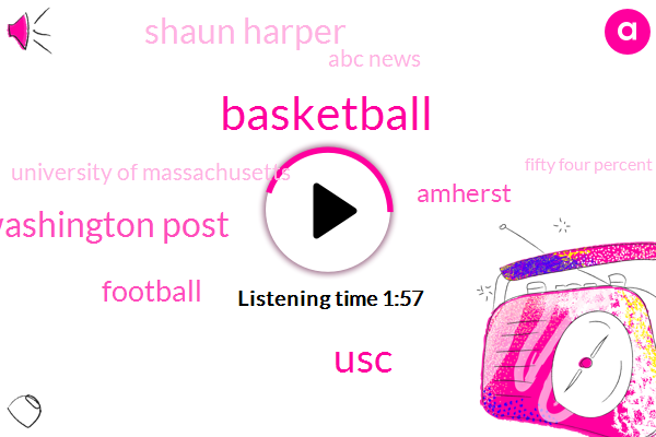 Basketball,USC,Washington Post,Amherst,Football,Shaun Harper,Abc News,University Of Massachusetts,Fifty Four Percent,Sixty Percent,Fifty Hours