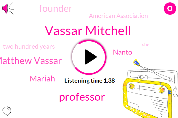 Vassar Mitchell,Matthew Vassar,Professor,Mariah,Nanto,Founder,American Association,Two Hundred Years