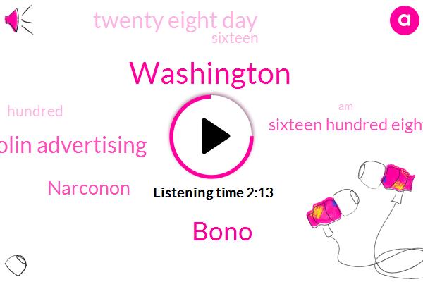 Washington,Bono,Colin Advertising,Narconon,Sixteen Hundred Eighty M,Twenty Eight Day